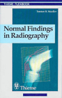Normal Findings in Radiography: . Zus.-Arb.: Torsten B. Möller Translated by Terry Telger 190 Illustrations Cover Image