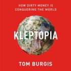 Kleptopia: How Dirty Money Is Conquering the World Cover Image