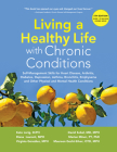 Living a Healthy Life with Chronic Conditions: Self-Management Skills for Heart Disease, Arthritis, Diabetes, Depression, Asthma, Bronchitis, Emphysema and Other Physical and Mental Health Conditions Cover Image