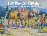 The Moose Family: Roaming the Forests, Footloose and Free Cover Image