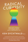 Radical Curiosity: One Man's Search for Cosmic Magic and a Purposeful Life Cover Image