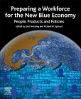 Preparing a Workforce for the New Blue Economy: People, Products and Policies Cover Image