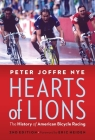 Hearts of Lions: The History of American Bicycle Racing Cover Image
