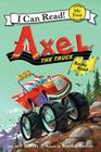 Axel the Truck: Rocky Road (My First I Can Read) Cover Image