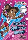You Can't Spike Your Serves (Sports Illustrated Kids Victory School Superstars (Library)) Cover Image