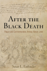 After the Black Death: Plague and Commemoration Among Iberian Jews (Middle Ages) Cover Image