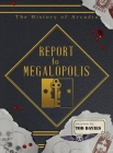 Report to Megalopolis: The Post-Modern Prometheus (History of Arcadia #4) Cover Image