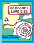 Grow: Someone I Love Died: A Child's Workbook about Loss and Grieving Cover Image