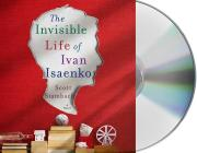 The Invisible Life of Ivan Isaenko: A Novel Cover Image