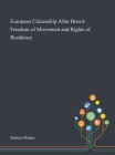 European Citizenship After Brexit: Freedom of Movement and Rights of Residence Cover Image