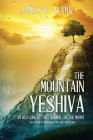 The Mountain Yeshiva An Old Look at the Sermon on the Mount: (with excerpts from Hebrew Matthew and Talmud) Cover Image