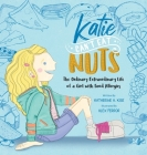 Katie Can't Eat Nuts: The Ordinary Extraordinary Life of a Girl with Food Allergies Cover Image