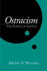 Ostracism: The Power of Silence (Emotions and Social Behavior) Cover Image