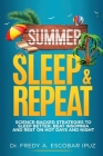 Summer, Sleep & Repeat: Science-Backed Strategies to Sleep Better, Beat Insomnia and Rest on Hot Days and Nights Cover Image