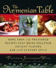 The Armenian Table: More than 165 Treasured Recipes that Bring Together Ancient Flavors and 21st-Century Style Cover Image