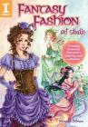 Fantasy Fashion Art Studio: Creating Romantic Characters, Clothing and Costumes Cover Image