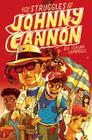 The Struggles of Johnny Cannon Cover Image