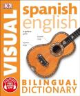 Spanish English Bilingual Visual Dictionary (DK Bilingual Visual Dictionaries) Cover Image