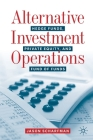 Alternative Investment Operations: Hedge Funds, Private Equity, and Fund of Funds Cover Image