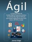 Ágil: La Guía Definitiva de Gestión Ágil de Proyectos y Kanban en el Desarrollo Ágil de Software, que incluye explicaciones Cover Image