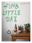 Fine Little Day: Ideas, Collections and Interiors Cover Image