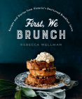 First, We Brunch: Recipes and Stories from Victoria's Best-Loved Breakfast Joints Cover Image