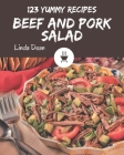 123 Yummy Beef and Pork Salad Recipes: Welcome to Yummy Beef and Pork Salad Cookbook Cover Image