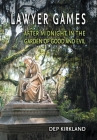 Lawyer Games: After Midnight in the Garden of Good and Evil Cover Image