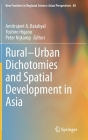 Rural-Urban Dichotomies and Spatial Development in Asia (New Frontiers in Regional Science: Asian Perspectives #48) Cover Image