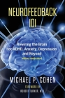 Neurofeedback 101: Rewiring the Brain for ADHD, Anxiety, Depression and Beyond (without medication) Cover Image