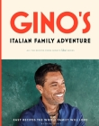 Gino's Italian Family Adventure: Easy Recipes the Whole Family will Love Cover Image
