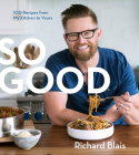 So Good: 100 Recipes from My Kitchen to Yours Cover Image