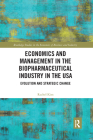 Economics and Management in the Biopharmaceutical Industry in the USA: Evolution and Strategic Change Cover Image