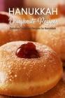 Hanukkah Doughnuts Recipes: Delicious Doughnut Recipes for Hanukkah: How To Make Jelly Donuts for Hanukkah Book Cover Image