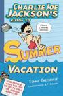 Charlie Joe Jackson's Guide to Summer Vacation Cover Image