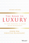 The Road to Luxury: The New Frontiers in Luxury Brand Management Cover Image