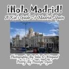 ¡hola Madrid! a Kid's Guide to Madrid, Spain Cover Image