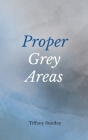 Proper Grey Areas: A Collection of Poems Cover Image