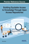Building Equitable Access to Knowledge Through Open Access Repositories Cover Image