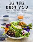 Be the Best You: Meditations and Recipes for a Well-Lived Life Cover Image