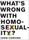 What's Wrong with Homosexuality? Cover Image
