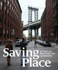 Saving Place: 50 Years of New York City Landmarks Cover Image