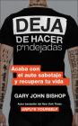 Stop Doing That Sh*t \ Deja de hacer p*ndejadas (Spanish edition): Acaba con el auto sabotaje y recupera tu vida Cover Image