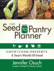 The Seed to Pantry Planner: Grow, Cook & Preserve a Year's Worth of Food Cover Image