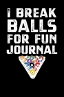 I Break Balls For Fun Journal Cover Image