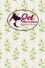 Pet Vaccination Record Book: Pet Vaccination Book, Vaccination Schedule, Vaccination Books, Vaccine Record Book, Hydrangea Flower Cover Cover Image