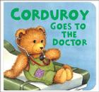 Corduroy Goes to the Doctor (lg format) Cover Image