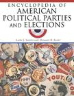 Encyclopedia of American Political Parties and Elections Cover Image