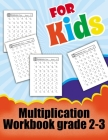 Multiplication Workbook grade 2-3: beginner learning multiplication practice workbook one page a day with answer key -for kids grades 2-3 perfect gift Cover Image