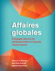 Affaires Globales: S'Engager Dans La Vie Professionnelle En Français, Niveau Avancé Cover Image